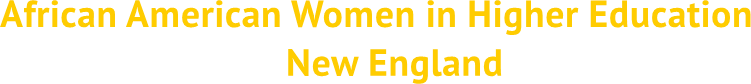 African American Women in Higher Education                               New England